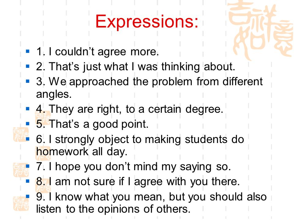 Expressions: 1. I couldn't agree more.
