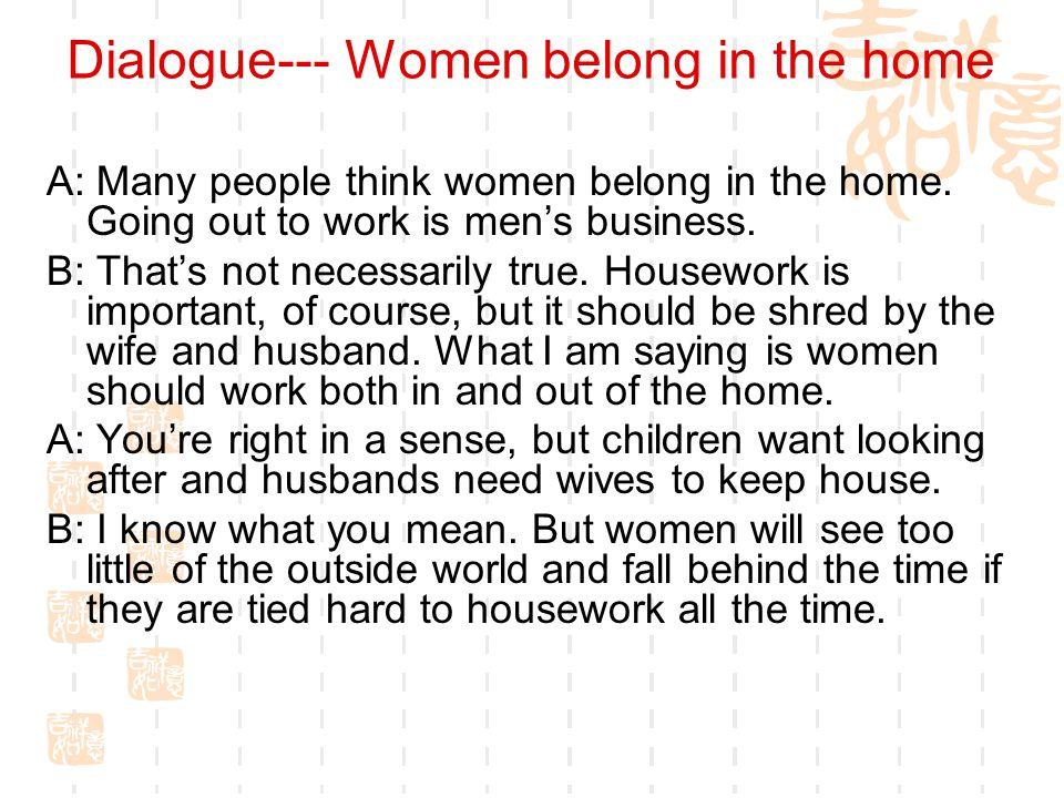 Dialogue--- Women belong in the home