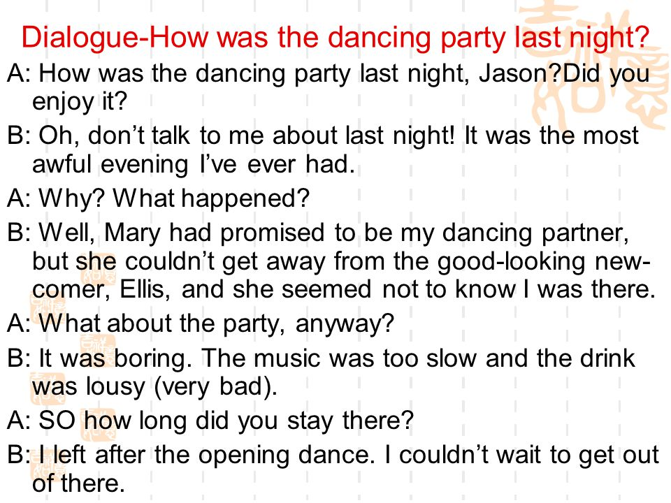 Dialogue-How was the dancing party last night