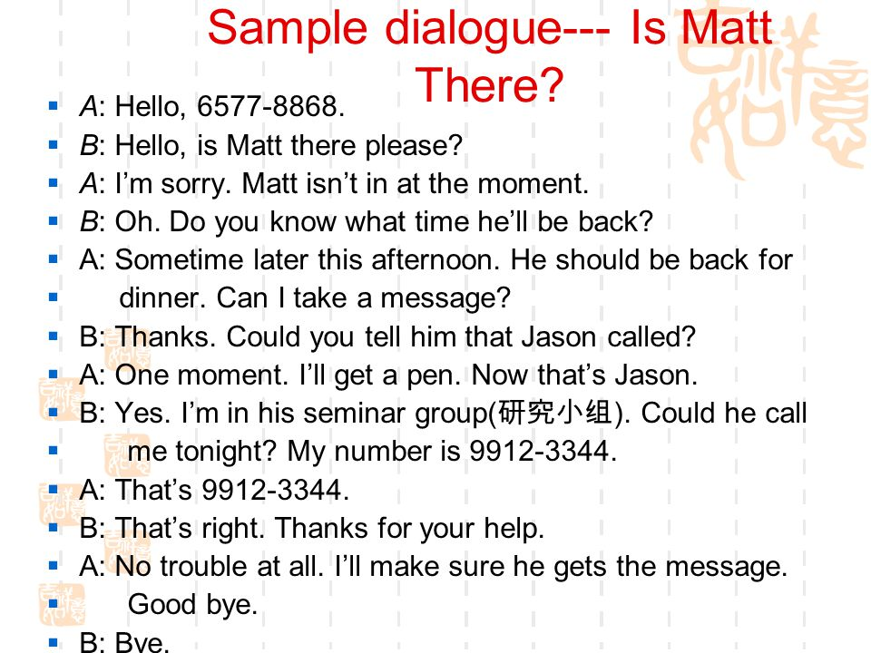 Sample dialogue--- Is Matt There