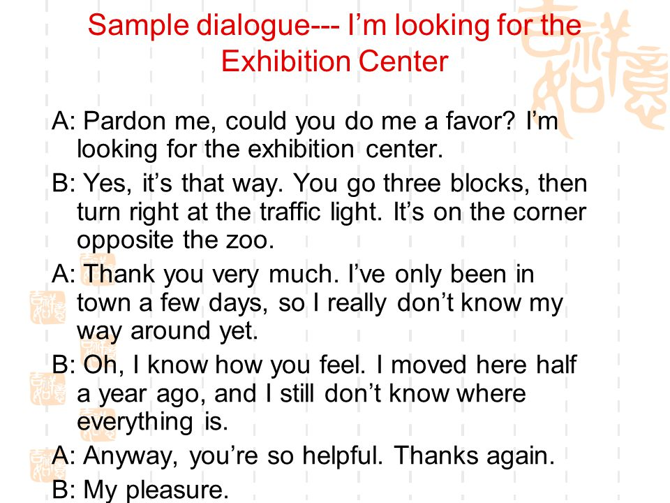 Sample dialogue--- I'm looking for the Exhibition Center