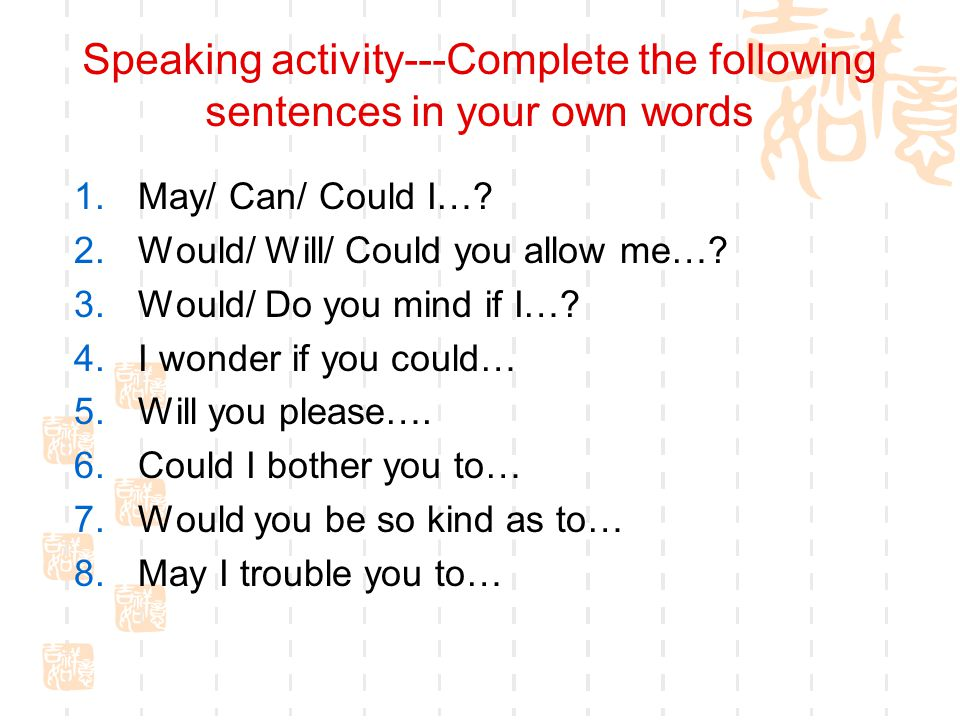 Speaking activity---Complete the following sentences in your own words
