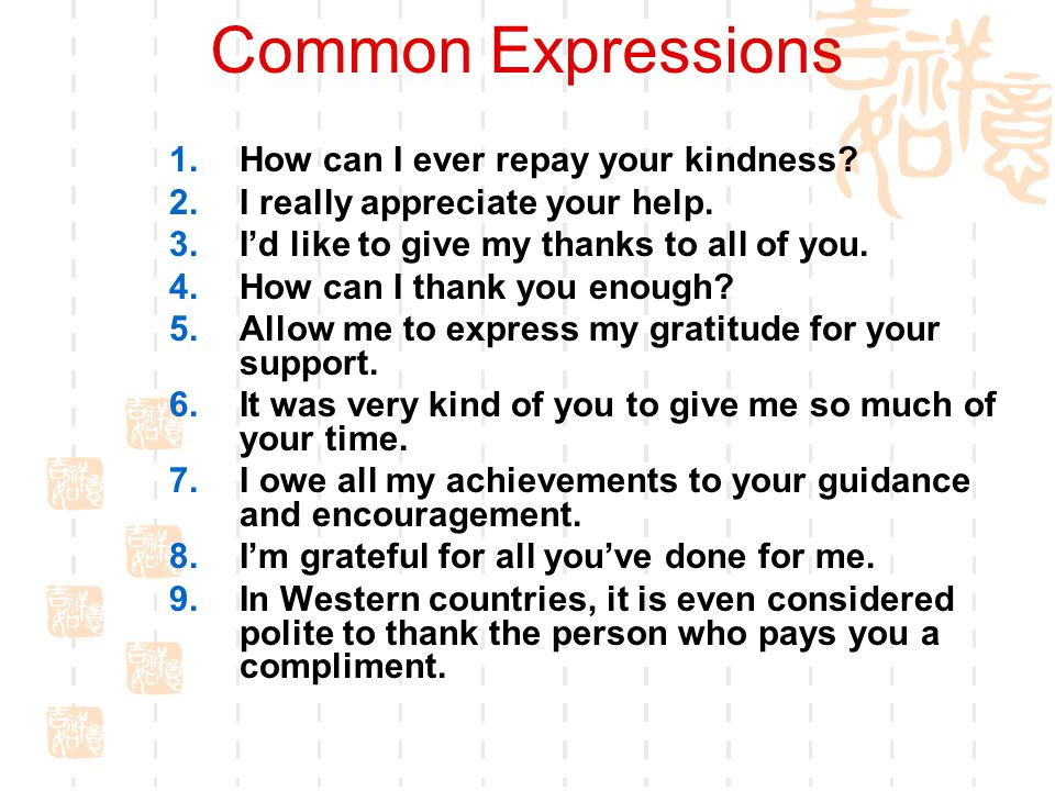 Common Expressions How can I ever repay your kindness
