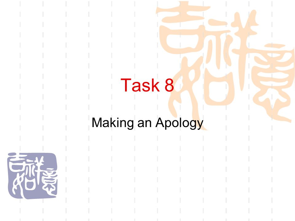 Task 8 Making an Apology