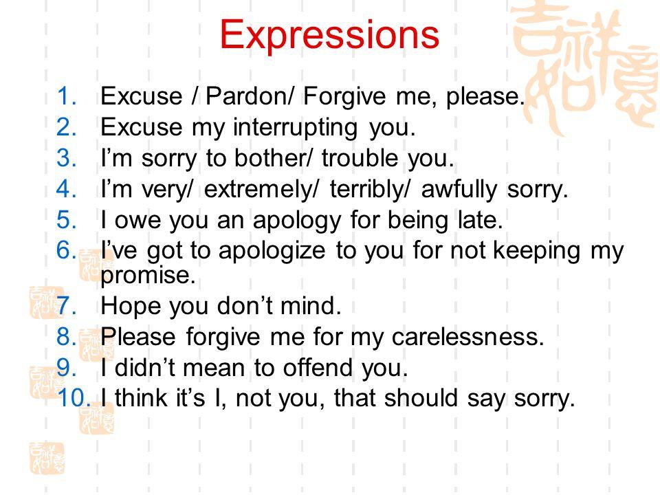 Expressions Excuse / Pardon/ Forgive me, please.