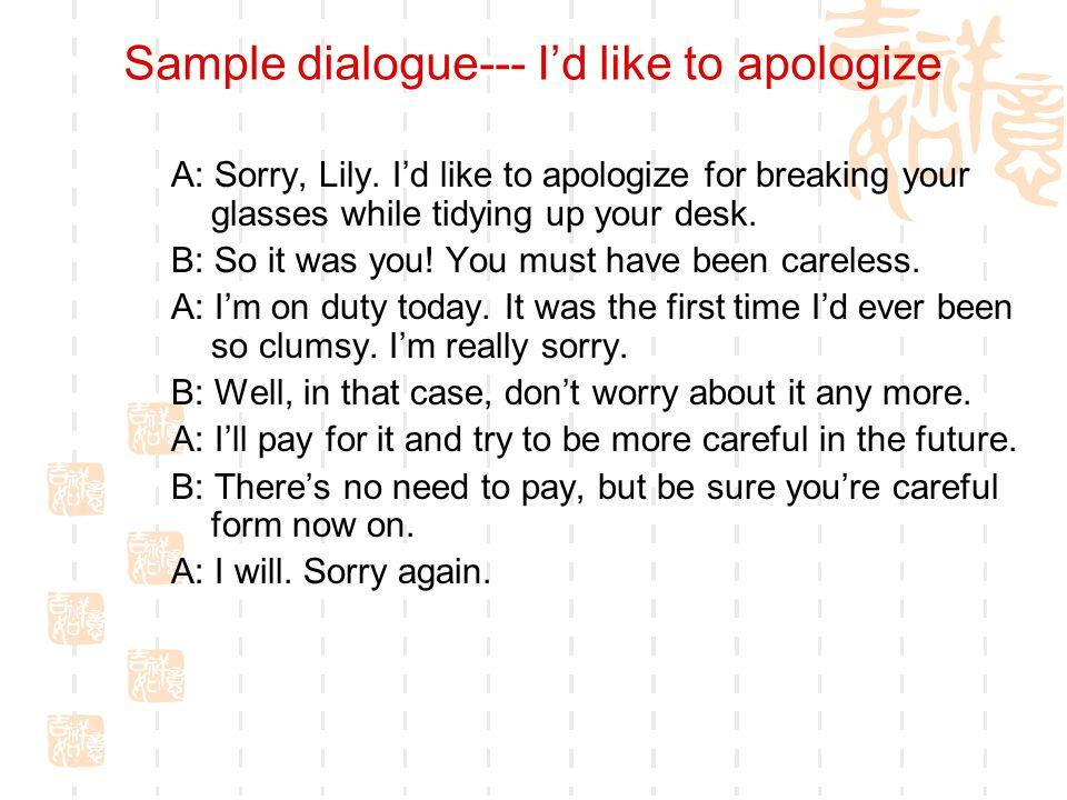 Sample dialogue--- I'd like to apologize