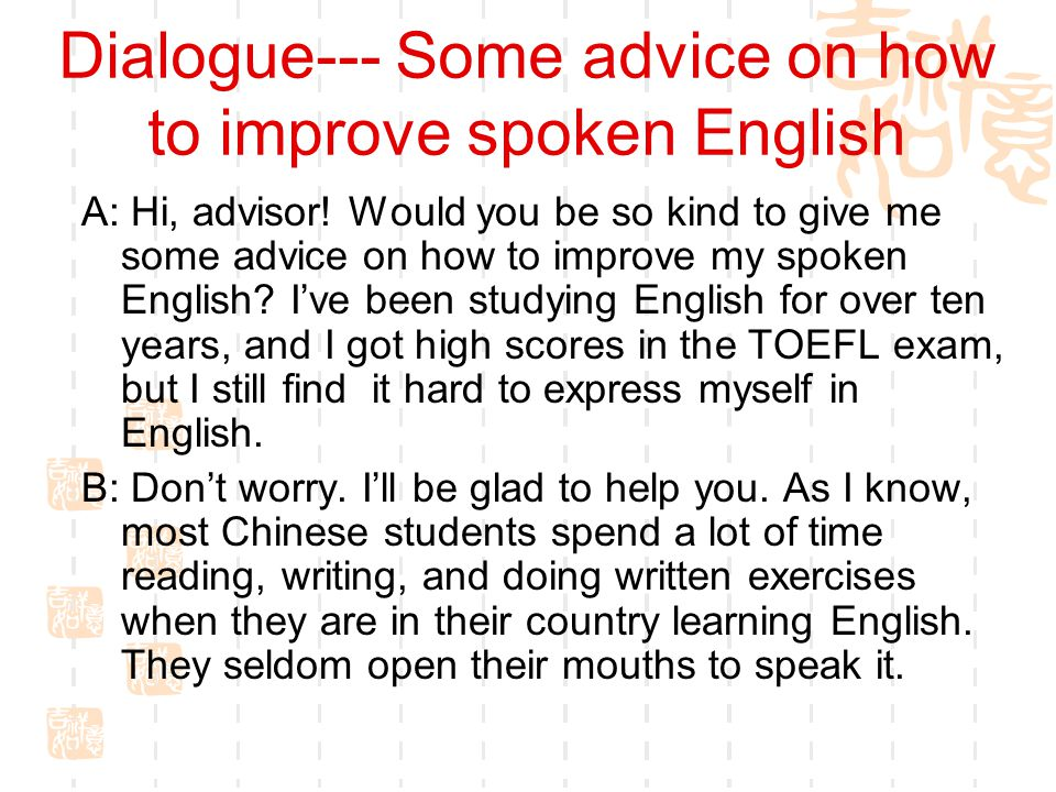 Dialogue--- Some advice on how to improve spoken English