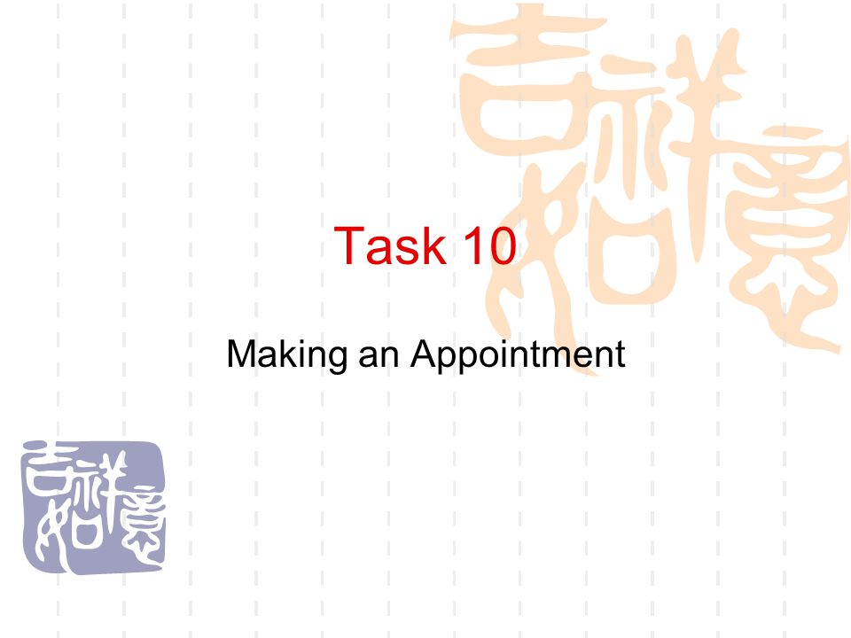 Task 10 Making an Appointment