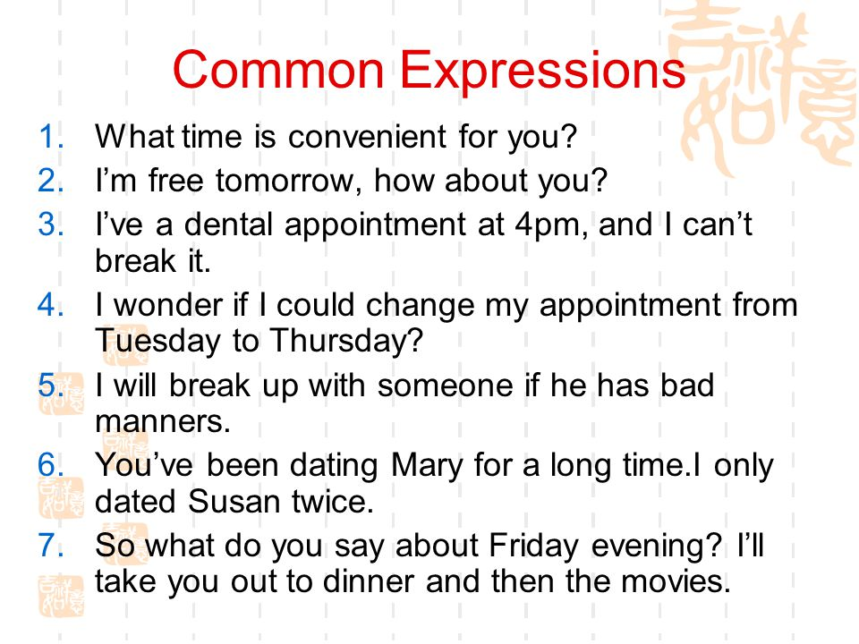 Common Expressions What time is convenient for you