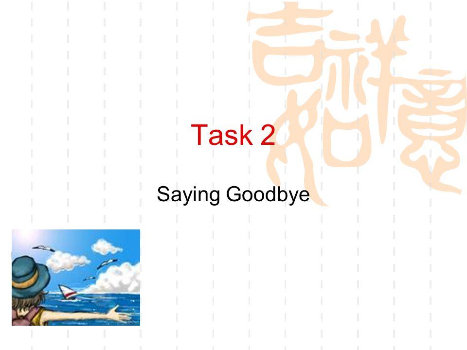 Task 2 Saying Goodbye