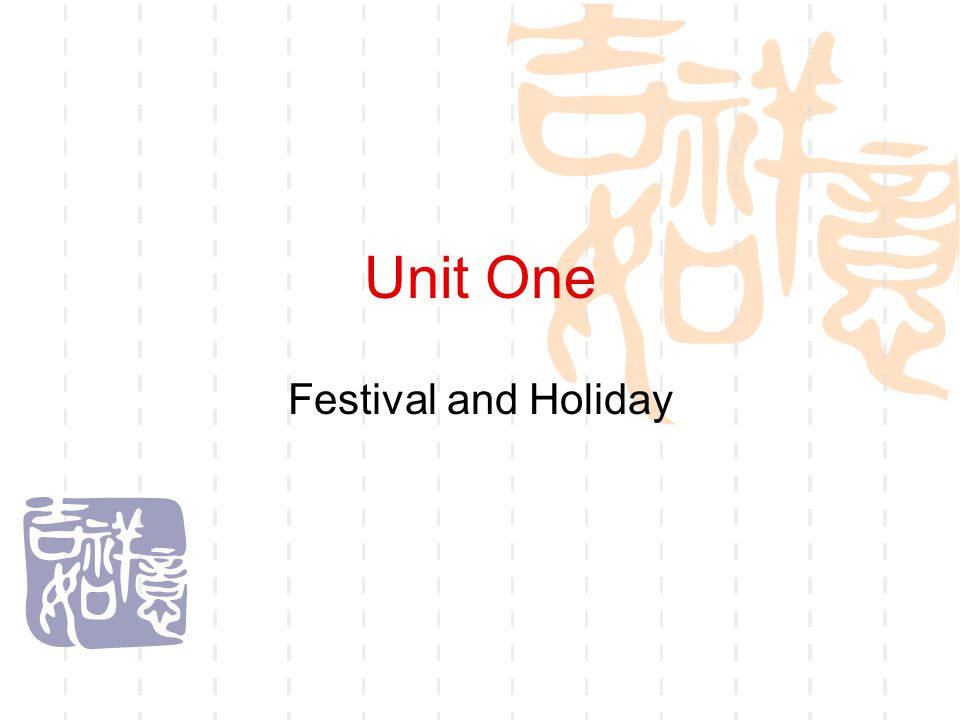 Unit One Festival and Holiday