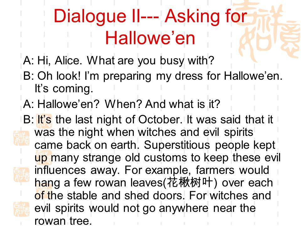 Dialogue II--- Asking for Hallowe'en