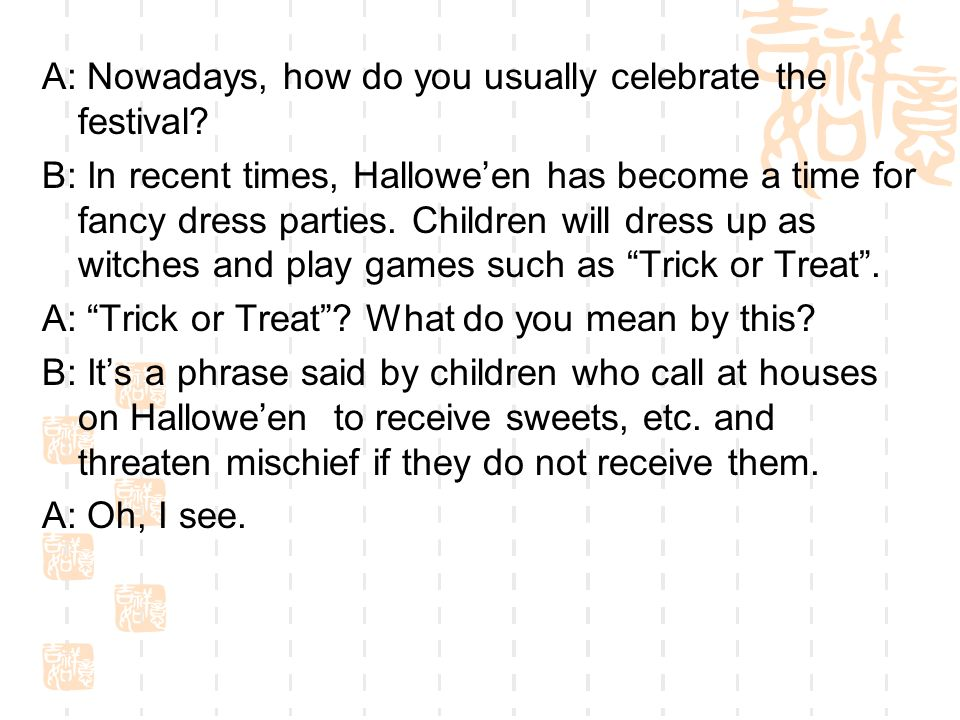 A: Nowadays, how do you usually celebrate the festival