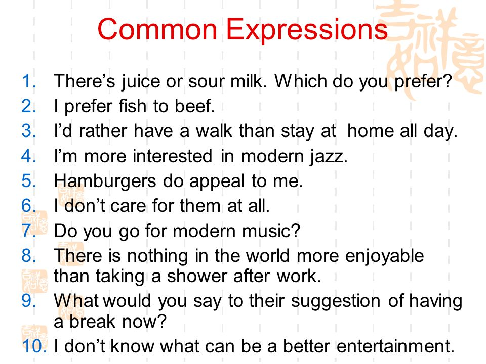 Common Expressions There's juice or sour milk. Which do you prefer