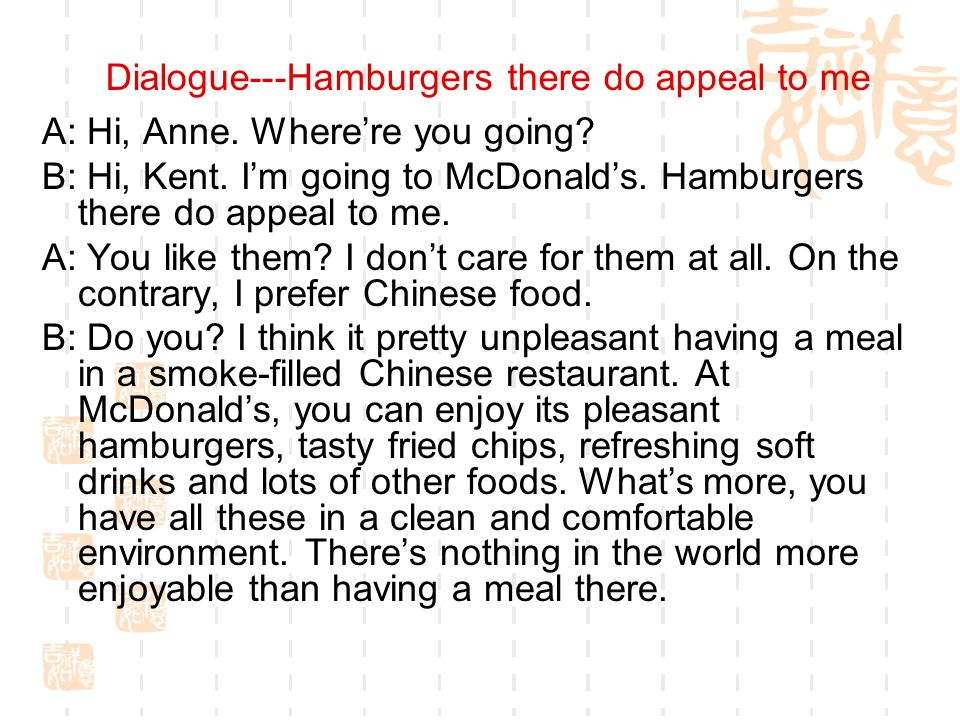 Dialogue---Hamburgers there do appeal to me