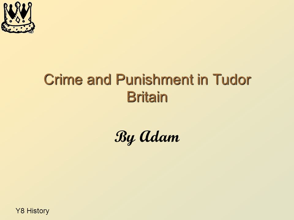 Crime and Punishment in Tudor Britain