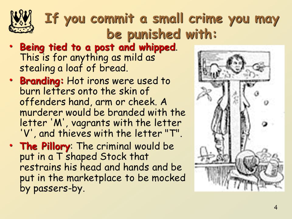 If you commit a small crime you may be punished with: