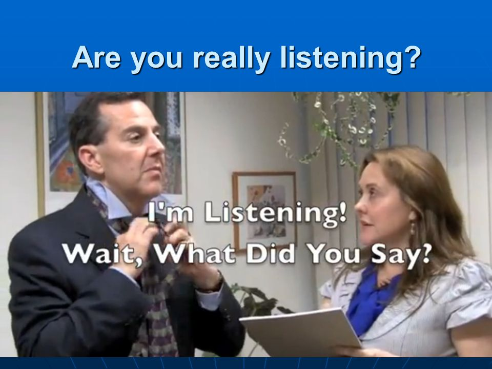 Are you really listening