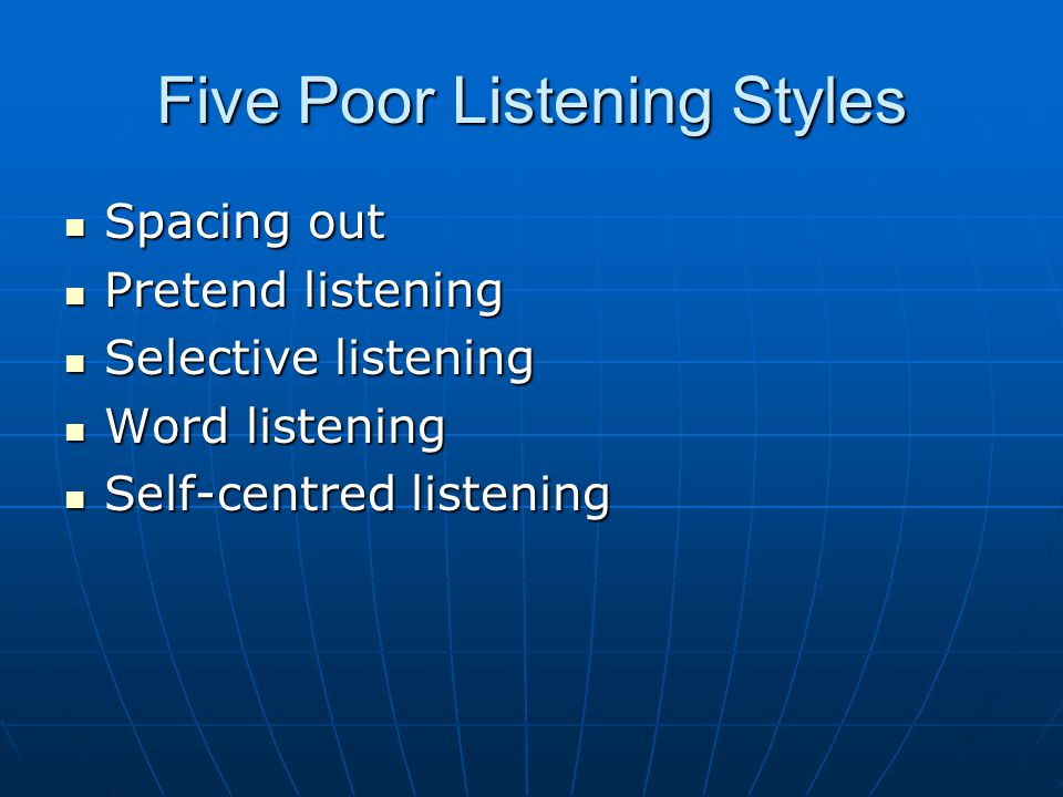 Five Poor Listening Styles