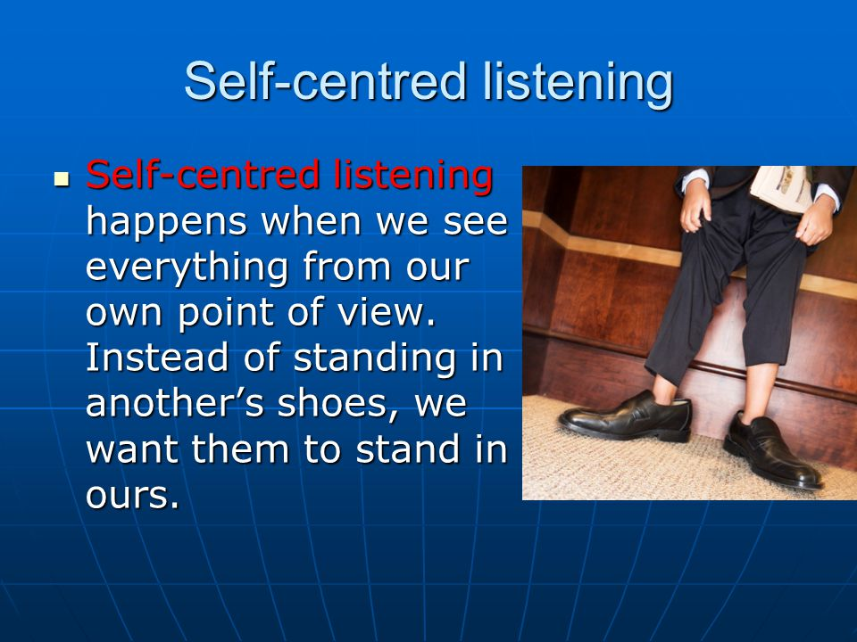 Self-centred listening