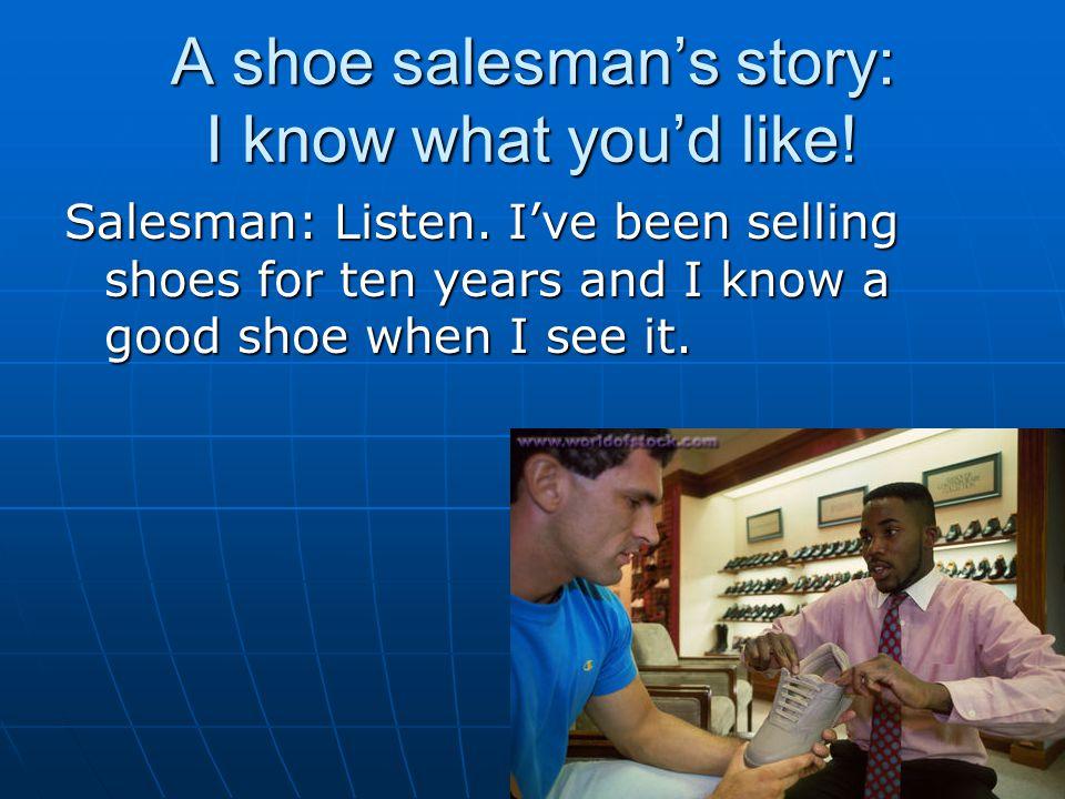 A shoe salesman's story: I know what you'd like!