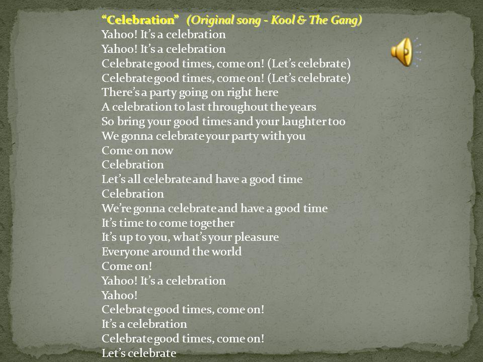 Celebration (Original song - Kool & The Gang)