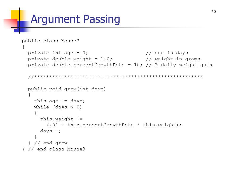 Argument Passing public class Mouse3 {