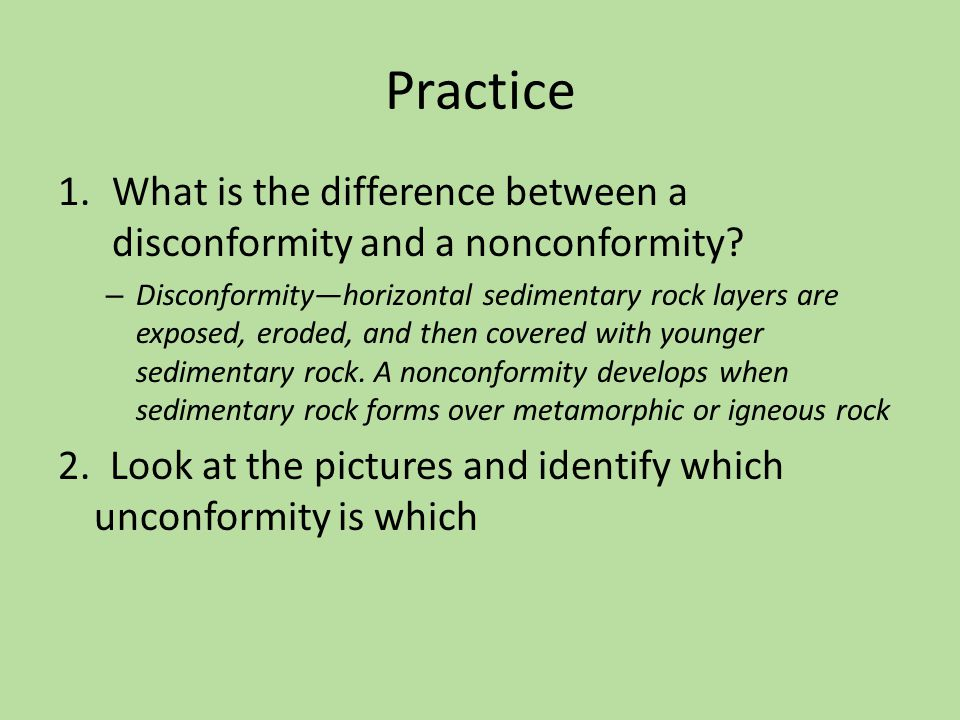 Practice What is the difference between a disconformity and a nonconformity