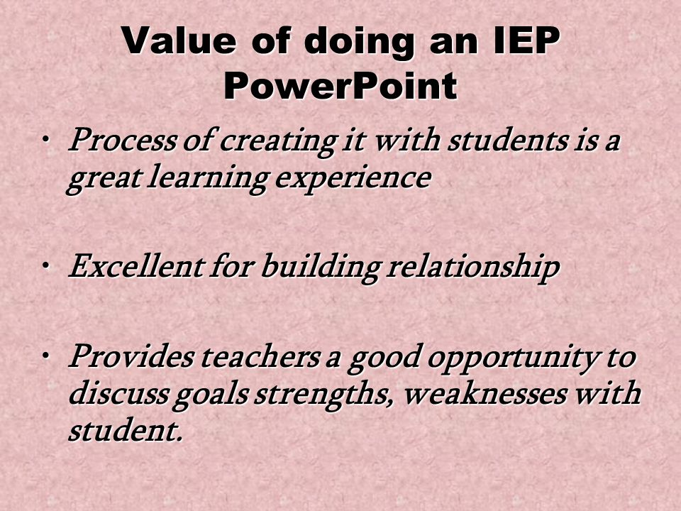 Value of doing an IEP PowerPoint