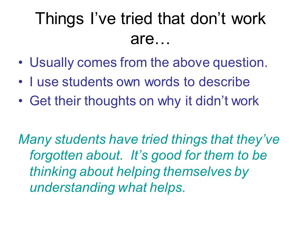 Things I've tried that don't work are…