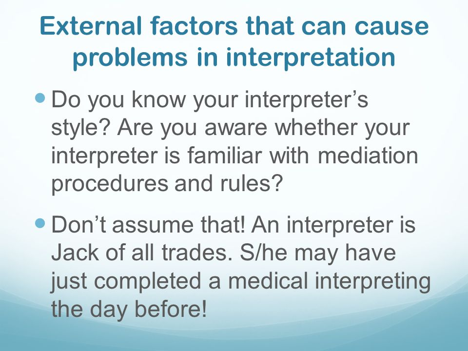 External factors that can cause problems in interpretation
