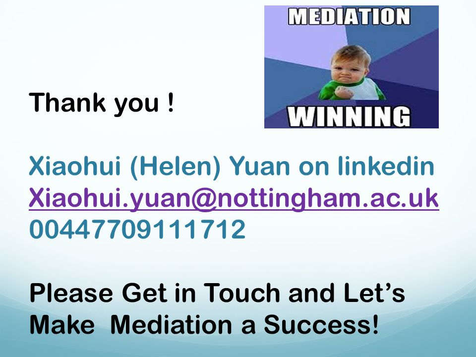 Thank you ! Xiaohui (Helen) Yuan on linkedin. Xiaohui.yuan@nottingham.ac.uk. 00447709111712.