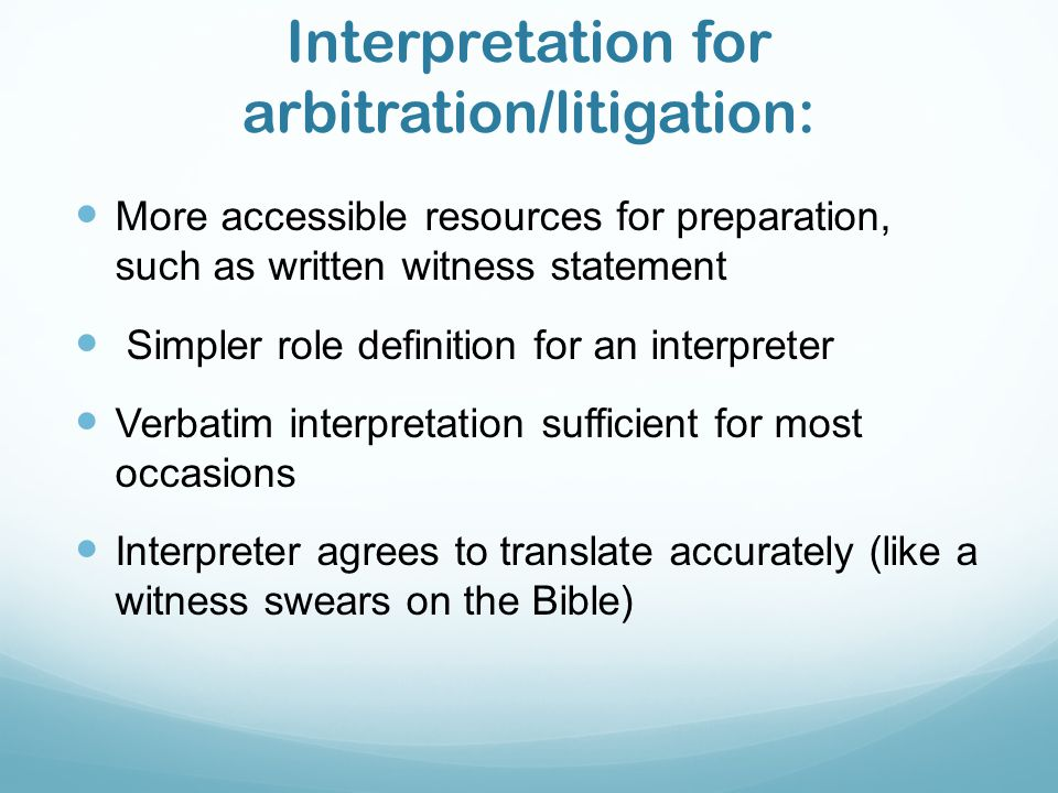 Interpretation for arbitration/litigation: