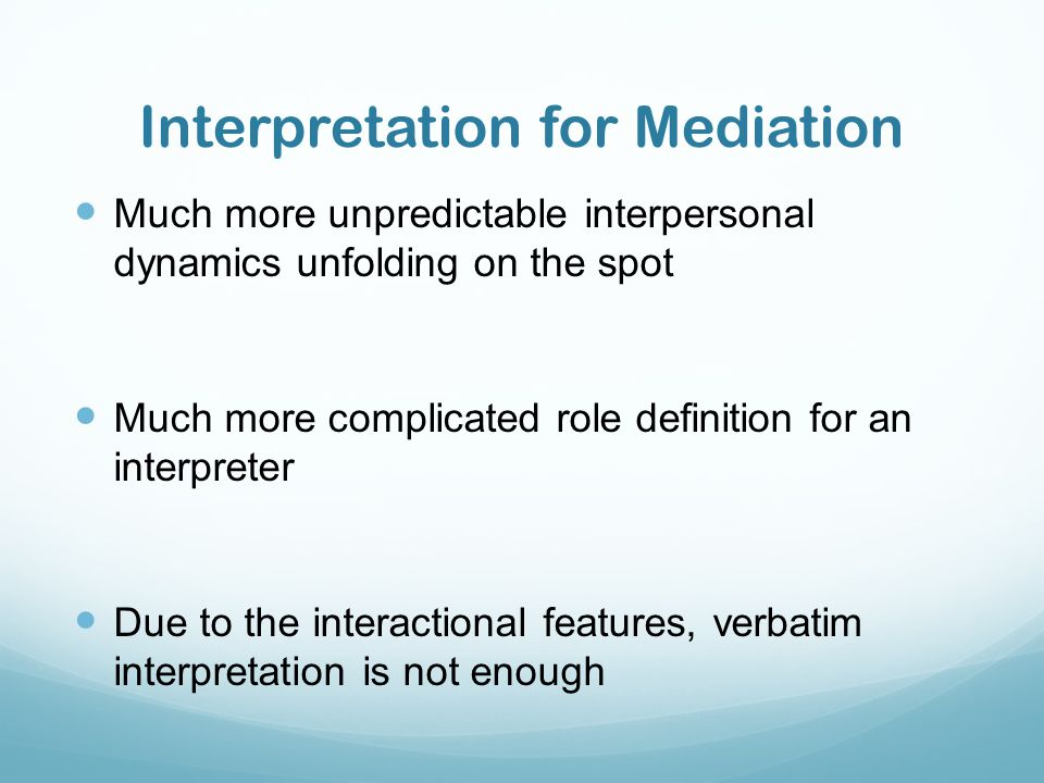 Interpretation for Mediation