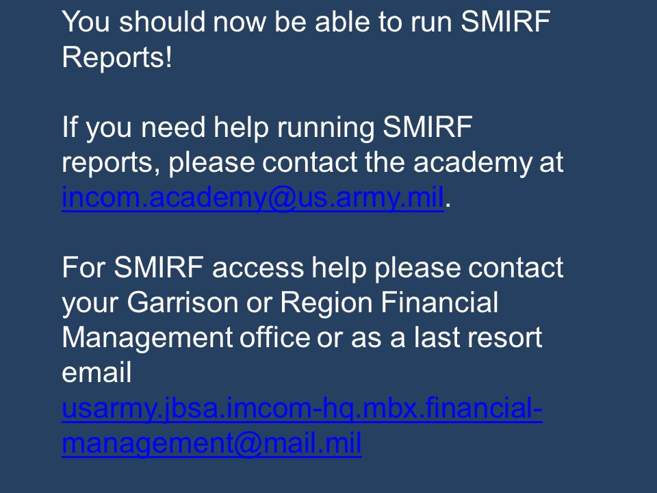 You should now be able to run SMIRF Reports!