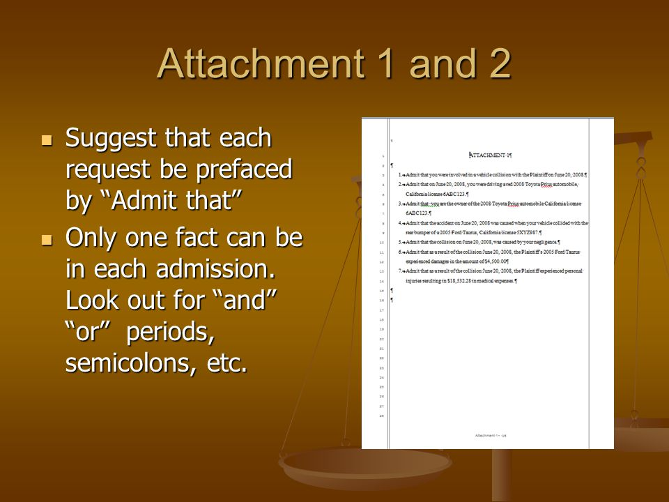 Attachment 1 and 2 Suggest that each request be prefaced by Admit that