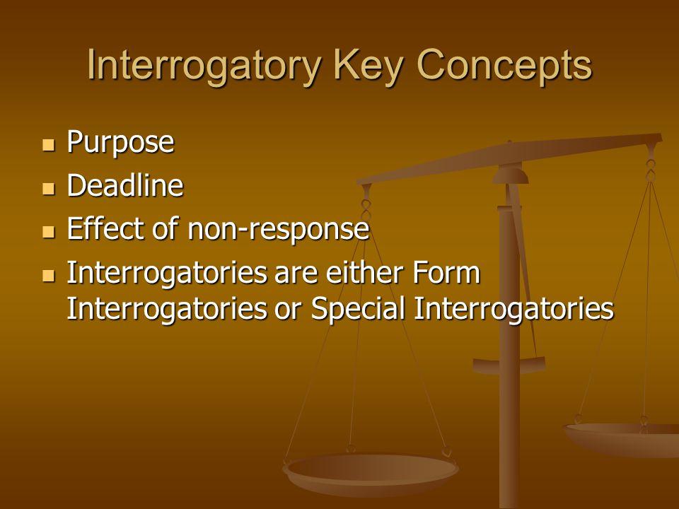 Interrogatory Key Concepts