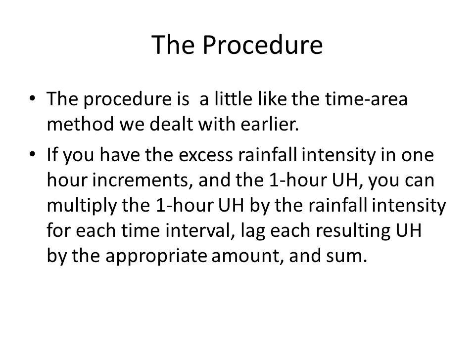 The Procedure The procedure is a little like the time-area method we dealt with earlier.