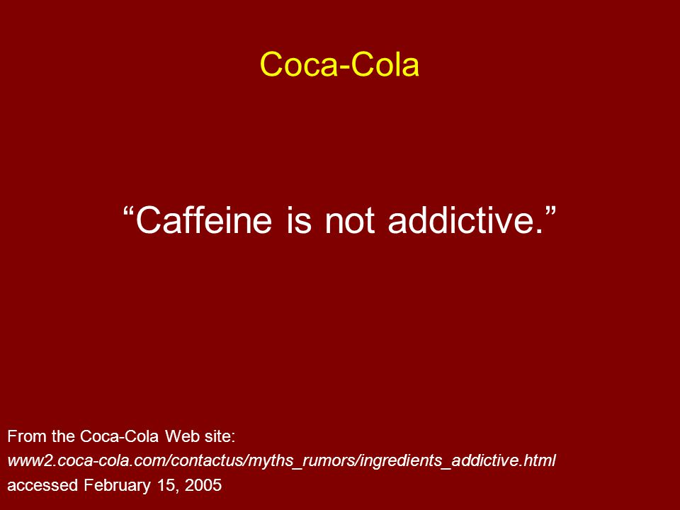 Caffeine is not addictive.