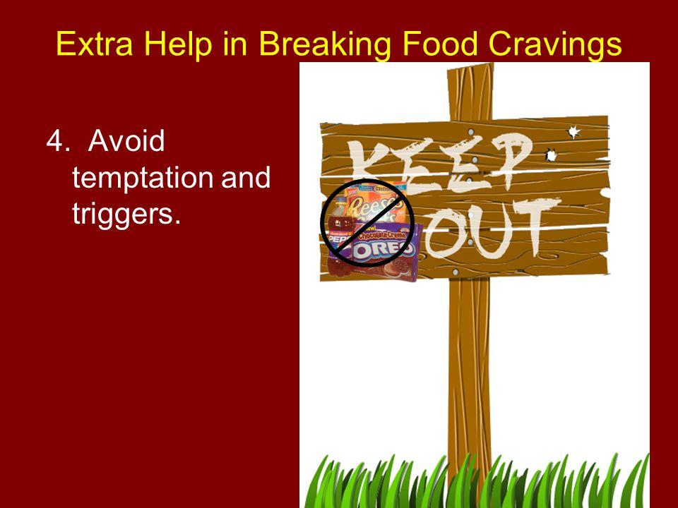 Extra Help in Breaking Food Cravings