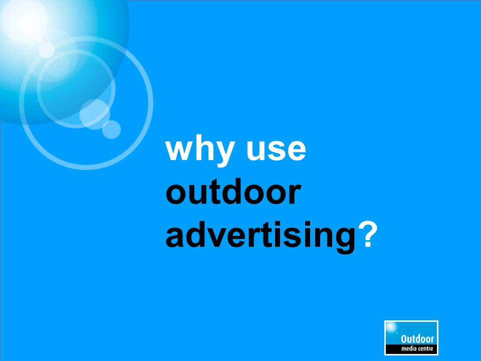 why use outdoor advertising