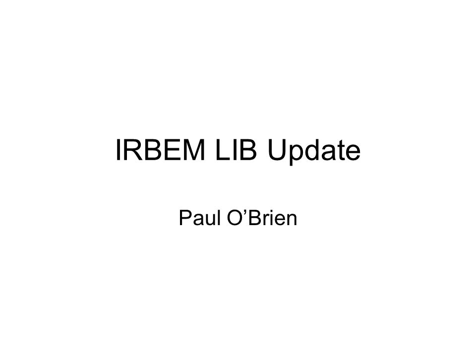 IRBEM LIB Update Paul O'Brien