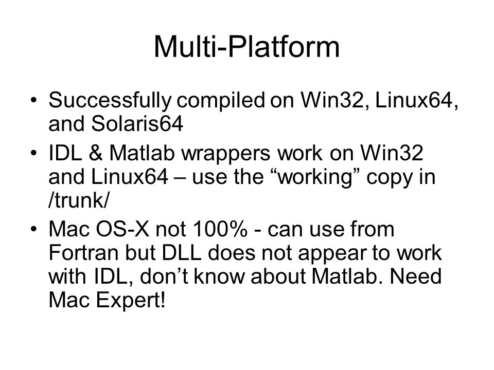 Multi-Platform Successfully compiled on Win32, Linux64, and Solaris64