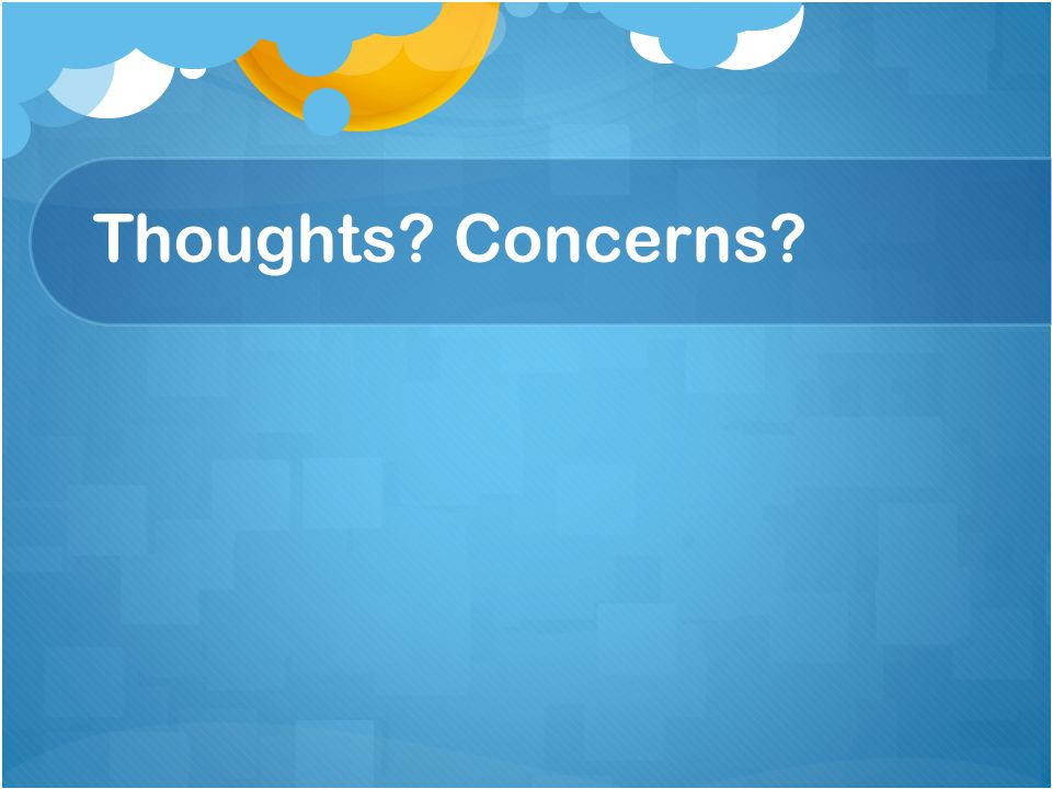 Thoughts Concerns