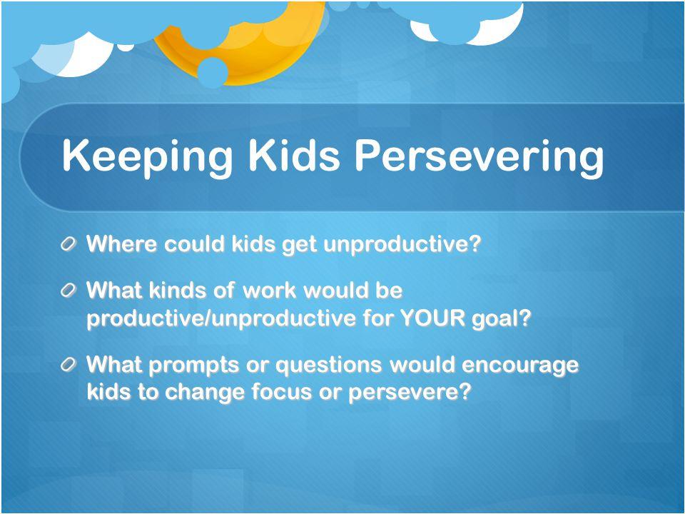 Keeping Kids Persevering