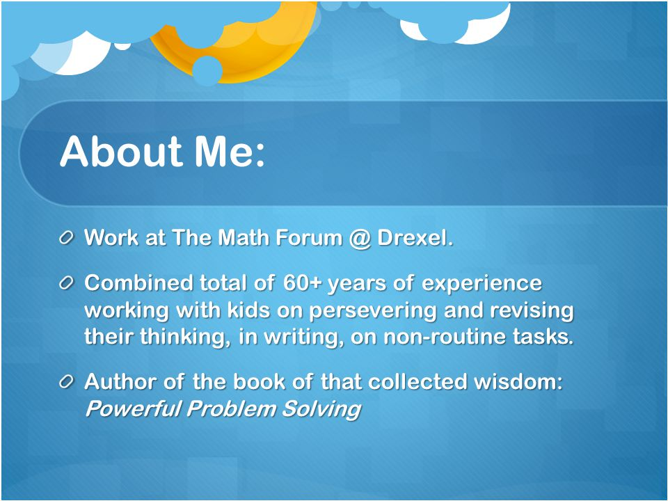 About Me: Work at The Math Forum @ Drexel.