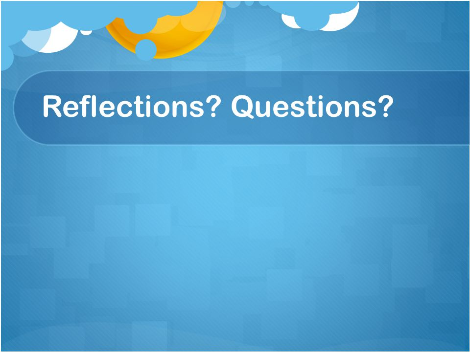 Reflections Questions