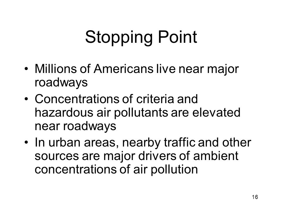 Stopping Point Millions of Americans live near major roadways