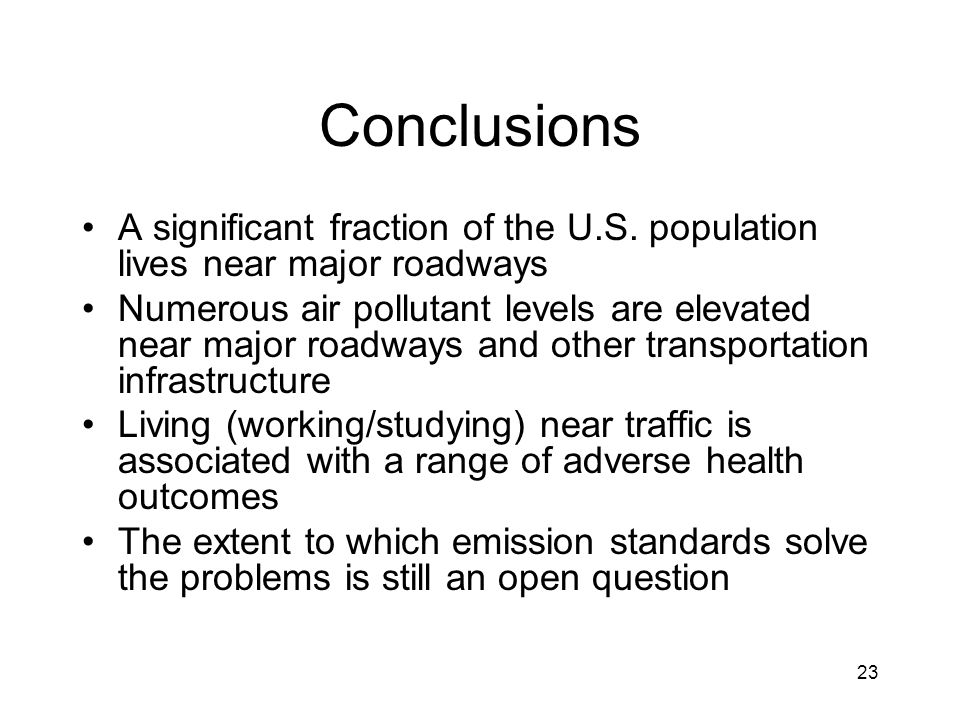 Conclusions A significant fraction of the U.S. population lives near major roadways.