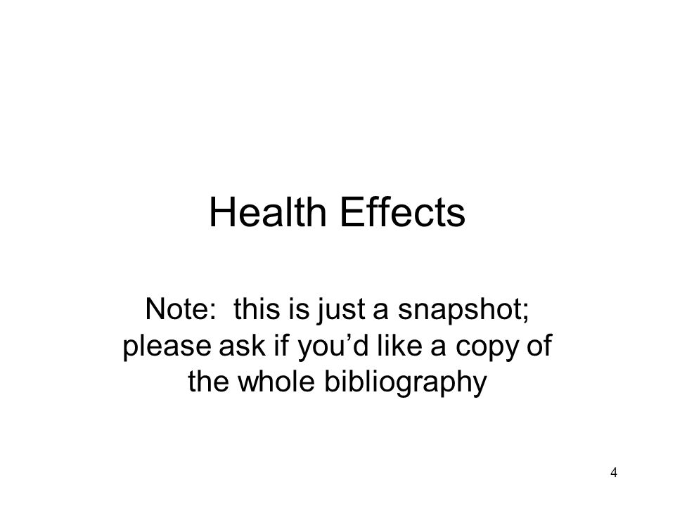 Health Effects Note: this is just a snapshot; please ask if you'd like a copy of the whole bibliography.